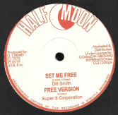 Dill Smith - Set Me Free / Stranger Cole - Freedom Justice & Equality (Half Moon) 12""